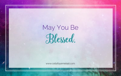 May You Be Blessed.