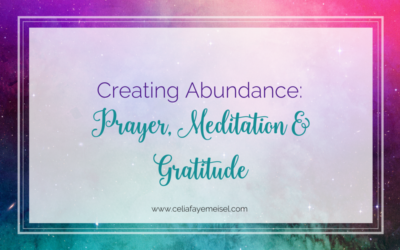Creating Abundance: Prayer, Meditation, Gratitude