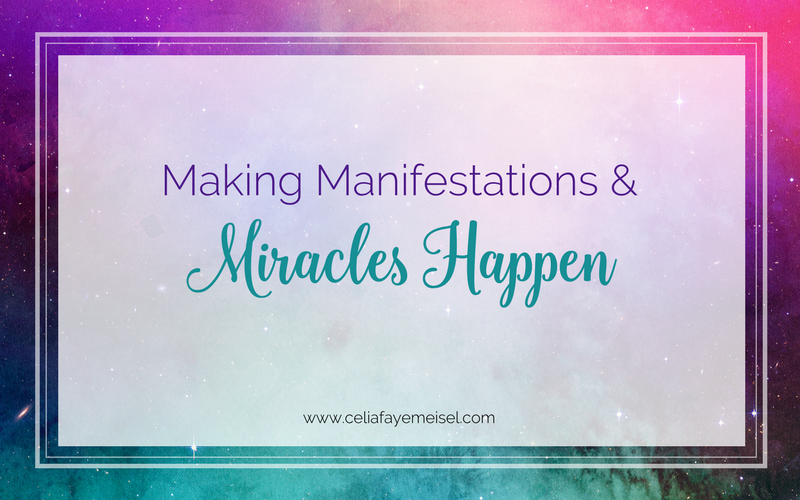 Making Manifestations & Miracles Happen