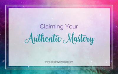 Claiming Your Authentic Mastery