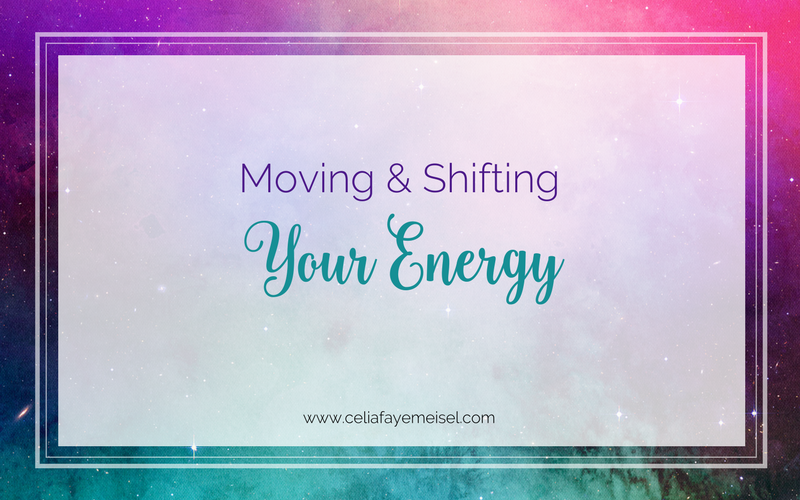 Moving and Shifting Energy by Celia Faye Meisel