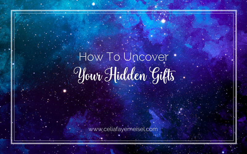 How To Uncover Your Hidden Gifts