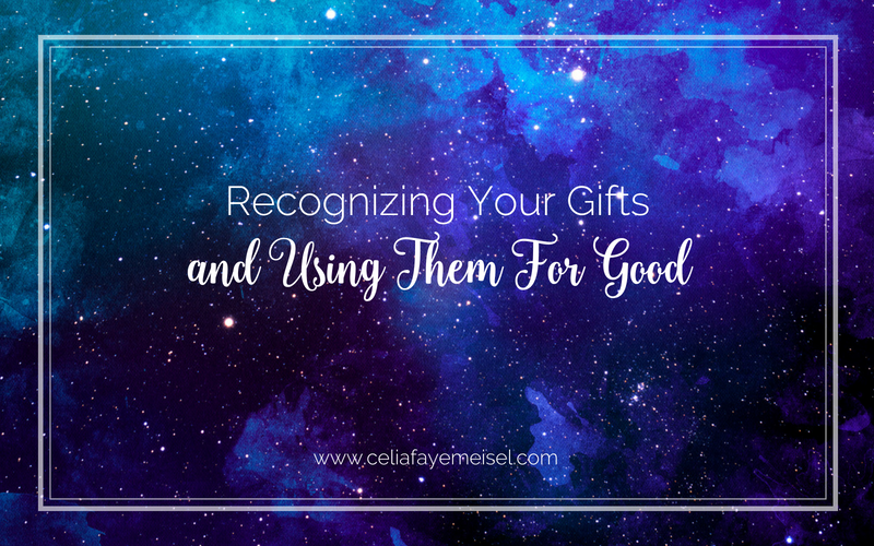 Recognizing Your Gifts - and Using Them For Good