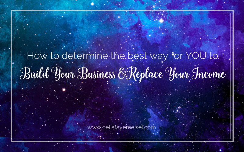 [Video] How To Determine the Best Way for You to Build Your Business & Replace Your Income (and stop looking at what everyone else is doing)