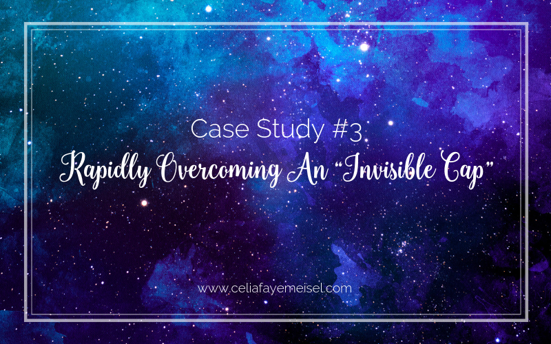 "Case Study #3 – Rapidly Overcoming An ""Invisible Cap"""