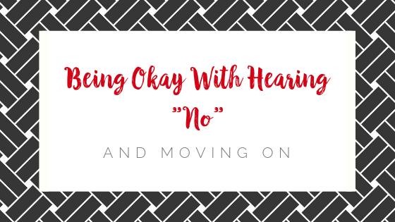 "Being Okay With Hearing ""No"""