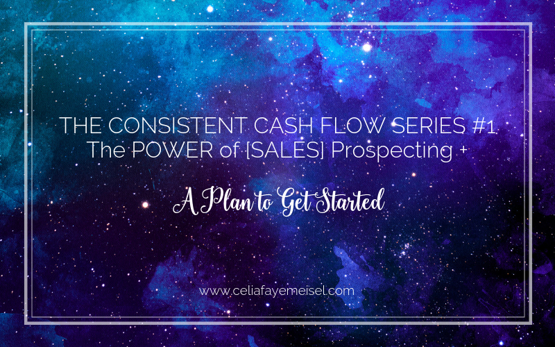 [Consistent Cash Flow Series #1]The Power of [Sales] Prospecting + A Plan to Get Started