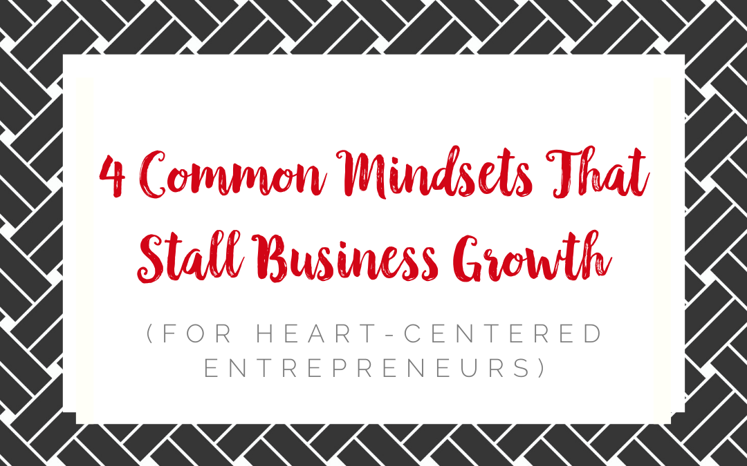 4 Common Mindsets That Stall Business Growth