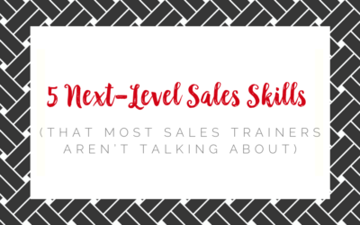 5 Next-Level Sales Skills  (that most sales trainers aren't talking about)