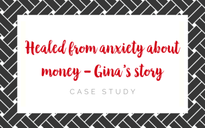 Healed from anxiety about money – Gina's story