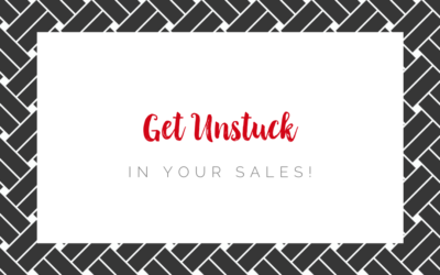 Get Unstuck In Your Sales