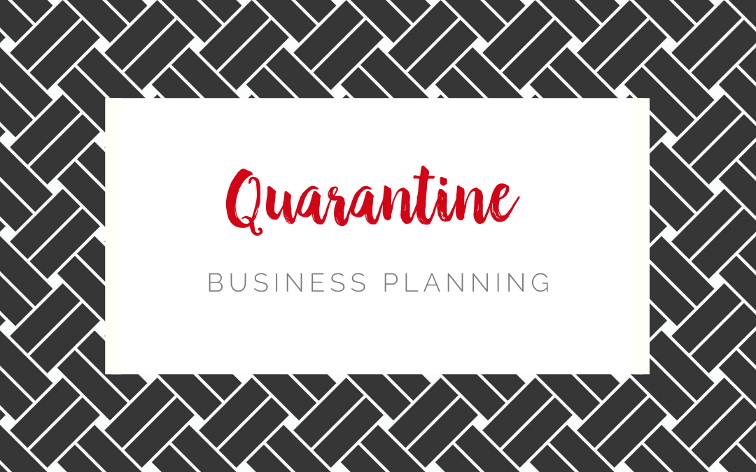 Quarantine Business Planning