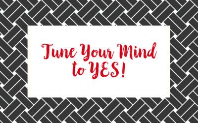 Tune Your Mind to YES!