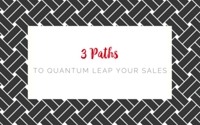 3 Paths To Quantum Leap Your Sales