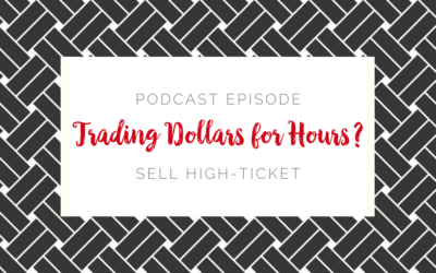 Podcast Episode: Trading Dollars for Hours?