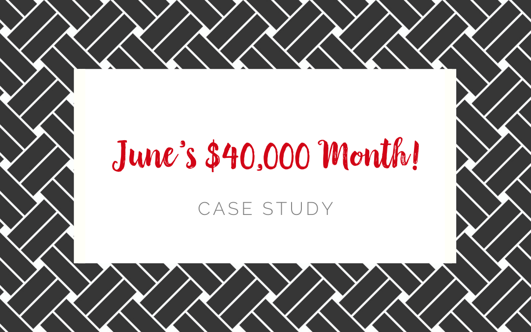 June's $40,000 Month!